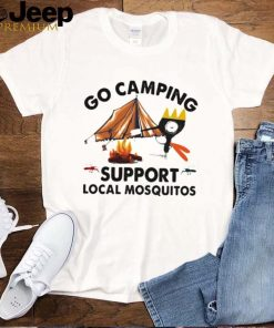 Camping Lover Go Camping Support Local Mosquitos Shirt