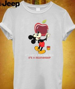 Mickey Mouse Its not a one way job its a relationship shirt