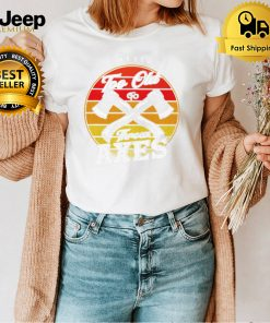 AXE THROWING Ill Never Be Too Old To Throw Axes Vintage shirt
