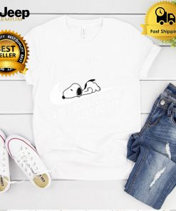 Cant someone else just do it shirt