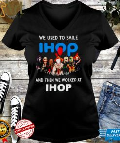 Horror Halloween we used to smile and then we worked at Ihop shirt