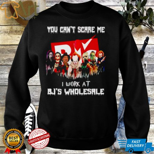 Horror Halloween you cant scare me I work at BJs Wholesale shirt