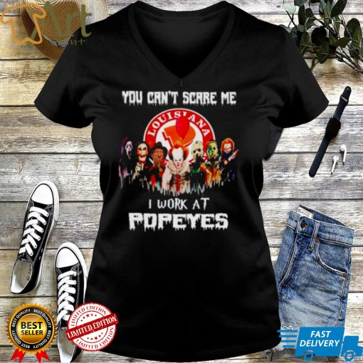 Horror Halloween you cant scare me I work at Popeyes shirt