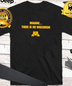 Imagine there is no Wisconsin shirt