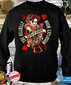 Queen of hearts the hillbilly moon explosion shirt